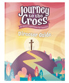 Journey to the Cross Director Guide