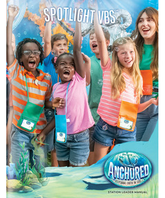 Anchored Spotlight VBS Leader Manual