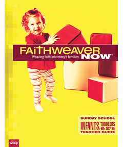 FaithWeaver NOW Infants, Toddlers & 2s Teacher Guide - Winter 2020-21