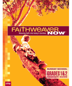 FaithWeaver NOW Grades 1&2 Teacher Guide - Winter 2020-21