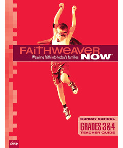 FaithWeaver NOW Grades 3&4 Teacher Guide - Winter 2020-21