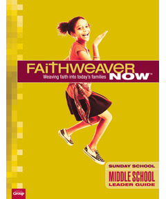 FaithWeaver NOW Middle School Leader Guide - Winter 2020-21