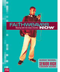 FaithWeaver NOW Senior High Leader Guide - Winter 2020-21