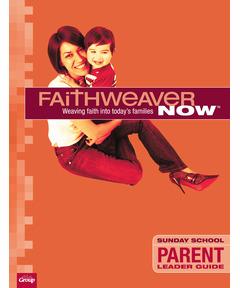 FaithWeaver NOW Parent Leader Guide - Winter 2020-21