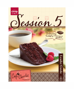 Cafe Chocolat Session 5 Leader Guide