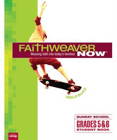 FaithWeaver NOW Grades 5 & 6 Student Book - Winter 2020-21