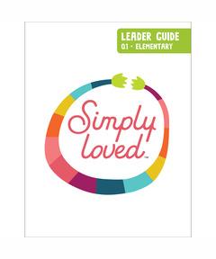 Simply Loved Elementary Leader Guide - Quarter 1