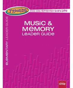FaithWeaver Friends Music & Memory Leader Guide - Spring 2021