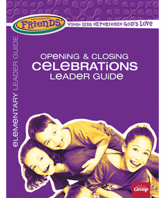 FaithWeaver Friends Opening & Closing Celebrations Leader Guide - Spring 2021