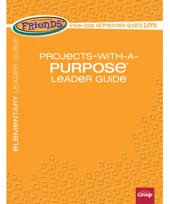 FaithWeaver Friends Projects-With-a-Purpose Leader Guide - Spring 2021