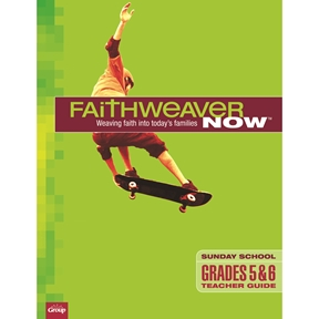 FaithWeaver NOW Grades 5 & 6 Teacher Guide - Spring 2021