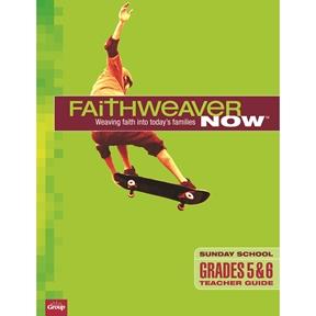 FaithWeaver NOW Grades 5 & 6 Teacher Guide - Spring 2021