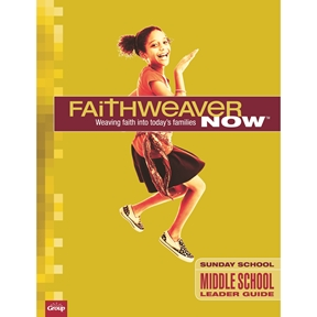 FaithWeaver NOW Middle School Leader Guide - Spring 2021