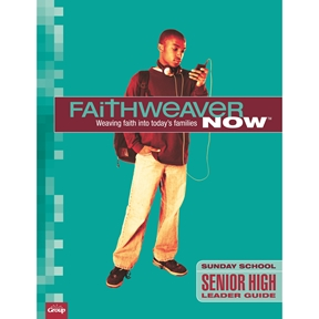 FaithWeaver NOW Senior High Leader Guide - Spring 2021