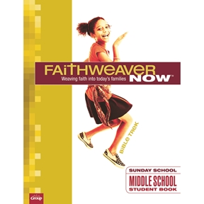 FaithWeaver NOW Middle School Student Book - Spring 2021