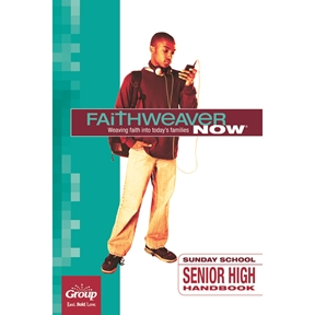 FaithWeaver NOW Senior High Handbook - Spring 2021