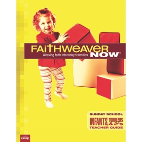 FaithWeaver NOW Infants, Toddlers & 2s Teacher Guide - Summer 2021