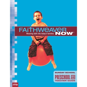 FaithWeaver NOW Preschool Teacher Guide - Summer 2021