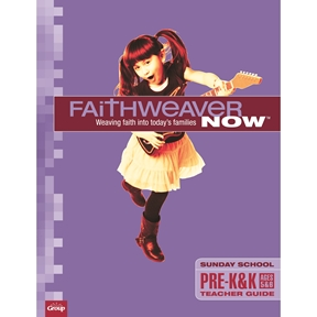 FaithWeaver NOW Pre-K & K Teacher Guide - Summer 2021