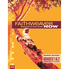 FaithWeaver NOW Grades 1&2 Teacher Guide - Summer 2021