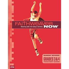 FaithWeaver NOW Grades 3 and 4 Teacher Guide - Summer 2021
