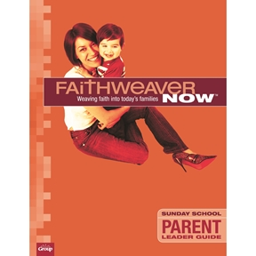 FaithWeaver NOW Parent Leader Guide - Summer 2021