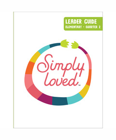 Simply Loved Elementary Leader Guide - Quarter 2