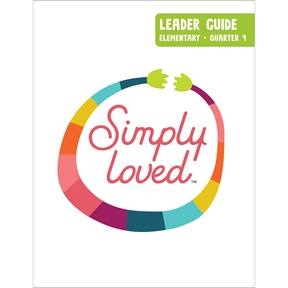 Simply Loved Elementary Leader Guide—Quarter 4