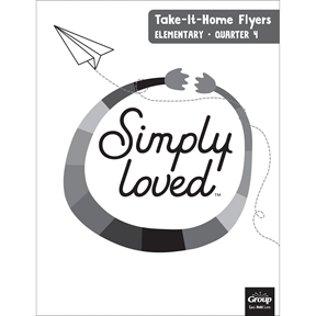 Simply Loved Elementary Take-It-Home Flyers—Quarter 4