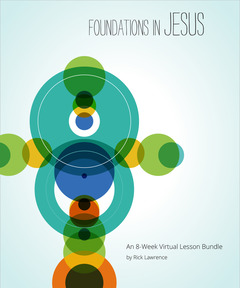 Foundations in Jesus: An 8-Week Virtual Lesson Bundle