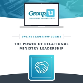 Group U - The Power of Relational Ministry Leadership