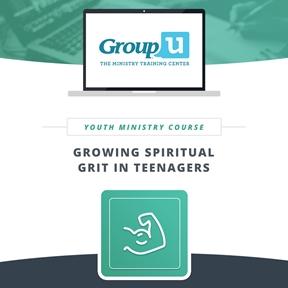 Group U - Growing Spiritual Grit in Teenagers