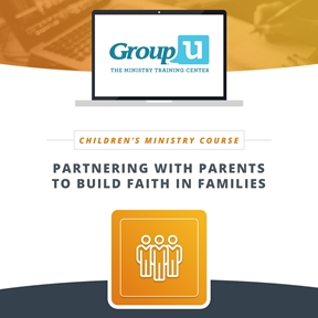 Group U - Partnering With Parents to Build Faith in Families