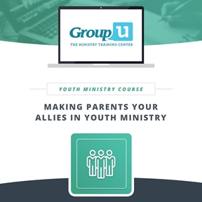 Group U - Making Parents Your Allies in Youth Ministry