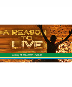Lifetree Cafe - A Reason to Live: A Story of Hope from Rwanda