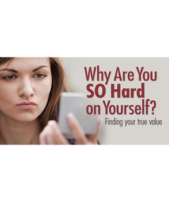 Lifetree Cafe - Why Are You So Hard on Yourself?: Finding Your True Value