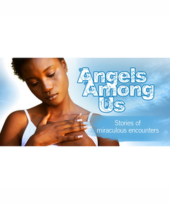 Lifetree Cafe - Angels Among Us: Stories of Miraculous Encounters