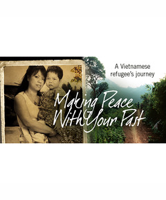 Lifetree Cafe: Making Peace With Your Past: A Vietnamese Refugee's Journey