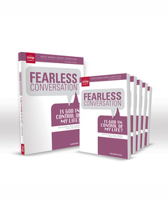 Fearless Conversation: Is God in Control of My Life? Starter Set