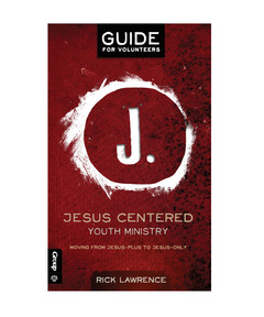 Jesus Centered Youth Ministry: Guide for Volunteers (download)